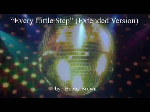 Every Little Step (Extended Version) w/lyrics  ~  Bobby Brown