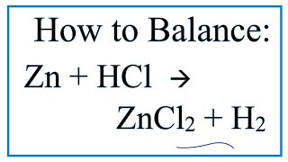 How To Balance Zn + HCl =  ZnCl2  + H2