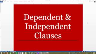 Combining DEPENDENT CLAUSES and INDEPENDENT CLAUSES to form COMPLEX SENTENCES