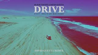 Black Coffee & David Guetta - Drive feat. Delilah Montagu (David Guetta Remix) [Ultra Music]