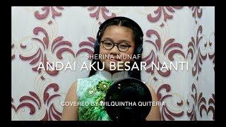 Andai Aku Besar Nanti - Sherina Munaf (Wilquintha Quiteria Live Cover)