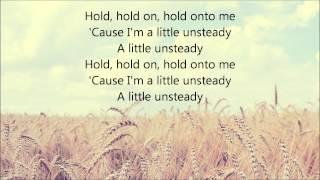 X Ambassadors - Unsteady (Lyrics) - YouTube