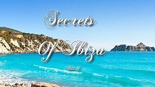 Secrets Of Ibiza - Mix 6 / Beautiful Chill Cafe Sounds 2015 / 2 Hours Musica Del Mar