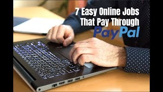 7 Easy Online Jobs That Pay Through PayPal