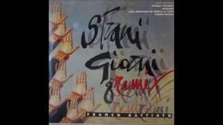 Franco Battiato - Strani Giorni Remix 6: Radio Edit