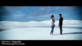 (OST JANGAN BENCI CINTAKU) Misha Omar   Sampai Bila (Lyric Video)