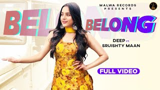 BELONG SONG LYRICS DEEP SUKH | SRUISHTY MAAN
