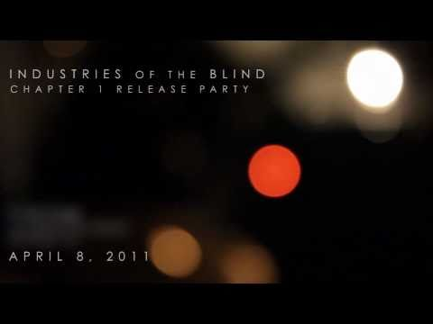 Industries of the Blind - Chapter 1 release party April 8th at Coco66