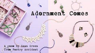 Adornment Comes