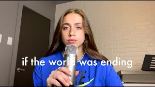 if the world was ending cover