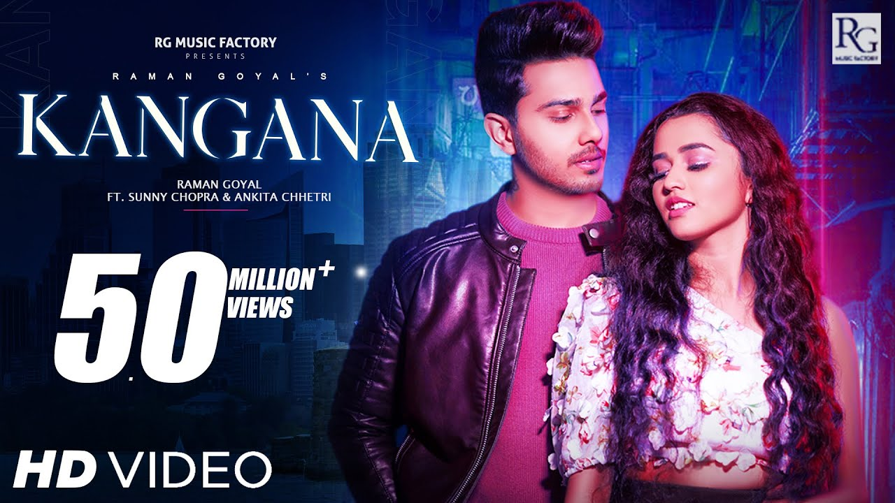 Kangana (Official Video) | Raman Goyal Ft. Sunny Chopra & Ankita Chhetri