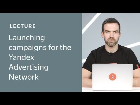 Launching campaigns for the Yandex Advertising Network
