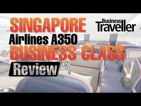 Singapore Airlines A350 Business Class Review – Business Traveller