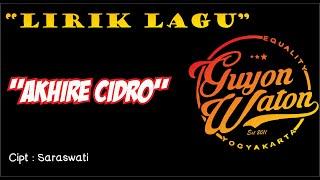 Guyon Waton - Akhire Cidro (Lirik)