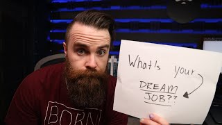 what's your DREAM job?