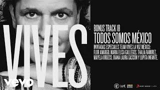 Todos Somos México (Audio) - Carlos Vives  (Video)