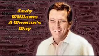 Andy Williams........A Woman's Way..
