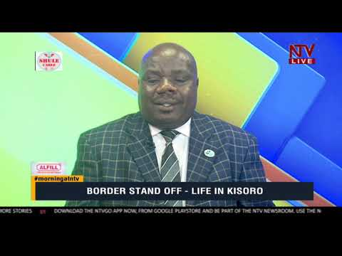TAKE NOTE: Understanding the effects of the border stand off to Kisoro residents