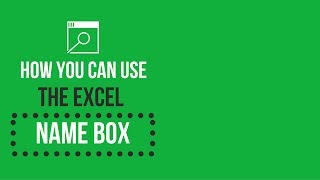 How You Can Use the Excel Name Box