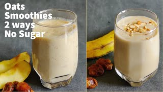 Oats Breakfast Smoothie Recipes - No Sugar| Smoothie For Weight Loss |Apple Smoothie/Banana Smoothie