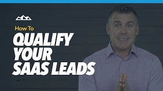 How To Qualify Your B2B SaaS Leads Using These 6 Filters