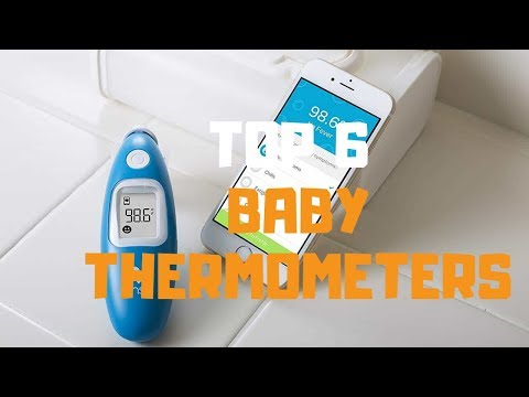 Best Baby Thermometer in 2019 - Top 6 Baby Thermometers Review