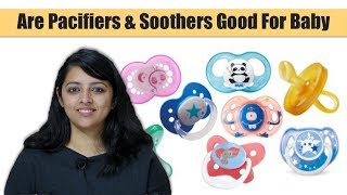 Are Pacifiers & Soothers Good For Your Baby
