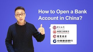 How to Open a Bank Account in China? (2018)