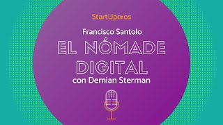 El Nómade Digital con Francisco Santolo | Conduce DEMIAN STERMAN