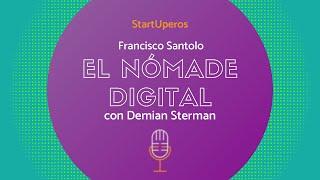 El Nómade Digital con Francisco Santolo | Conduce DEMIAN STERMAN