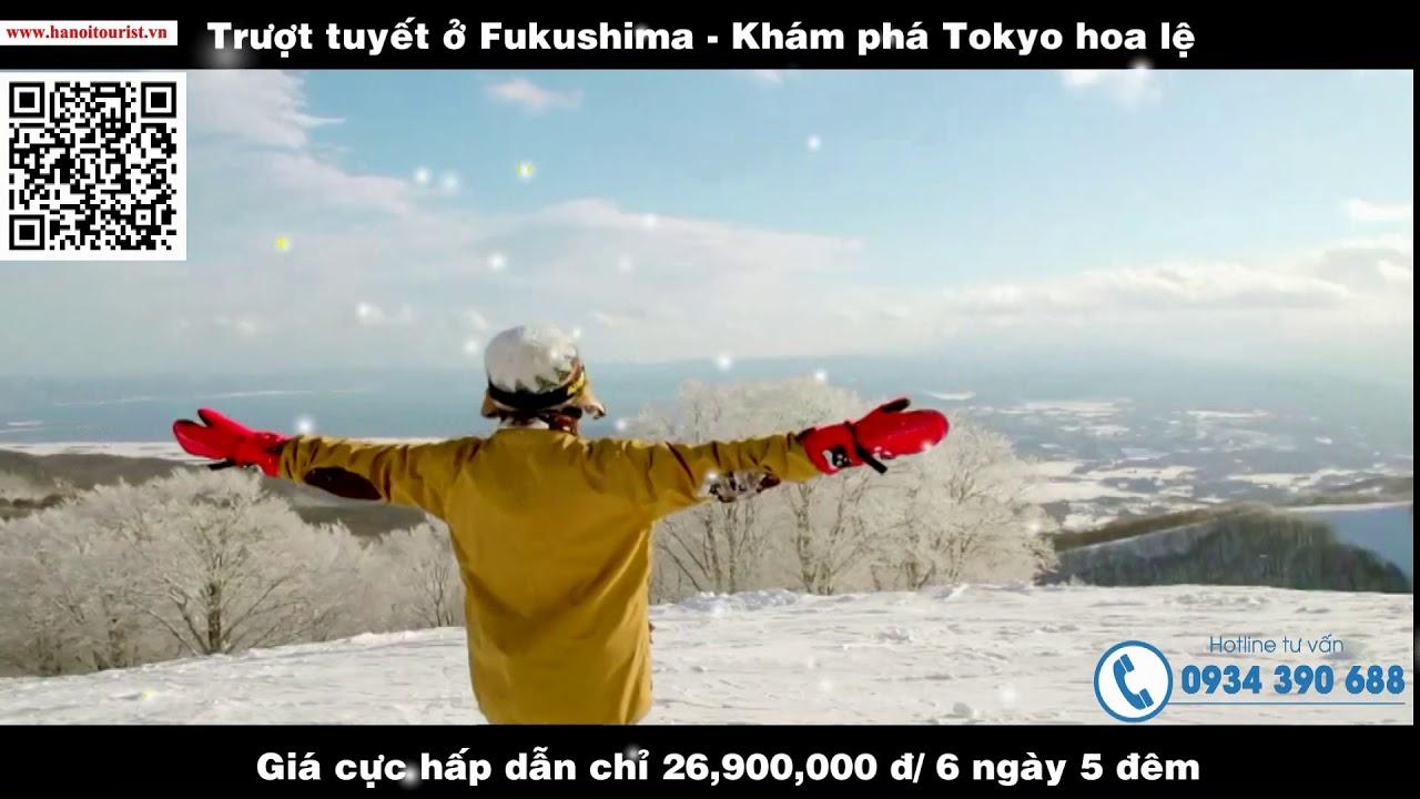 Tour trượt tuyết Fukushima - khám phá Tokyo