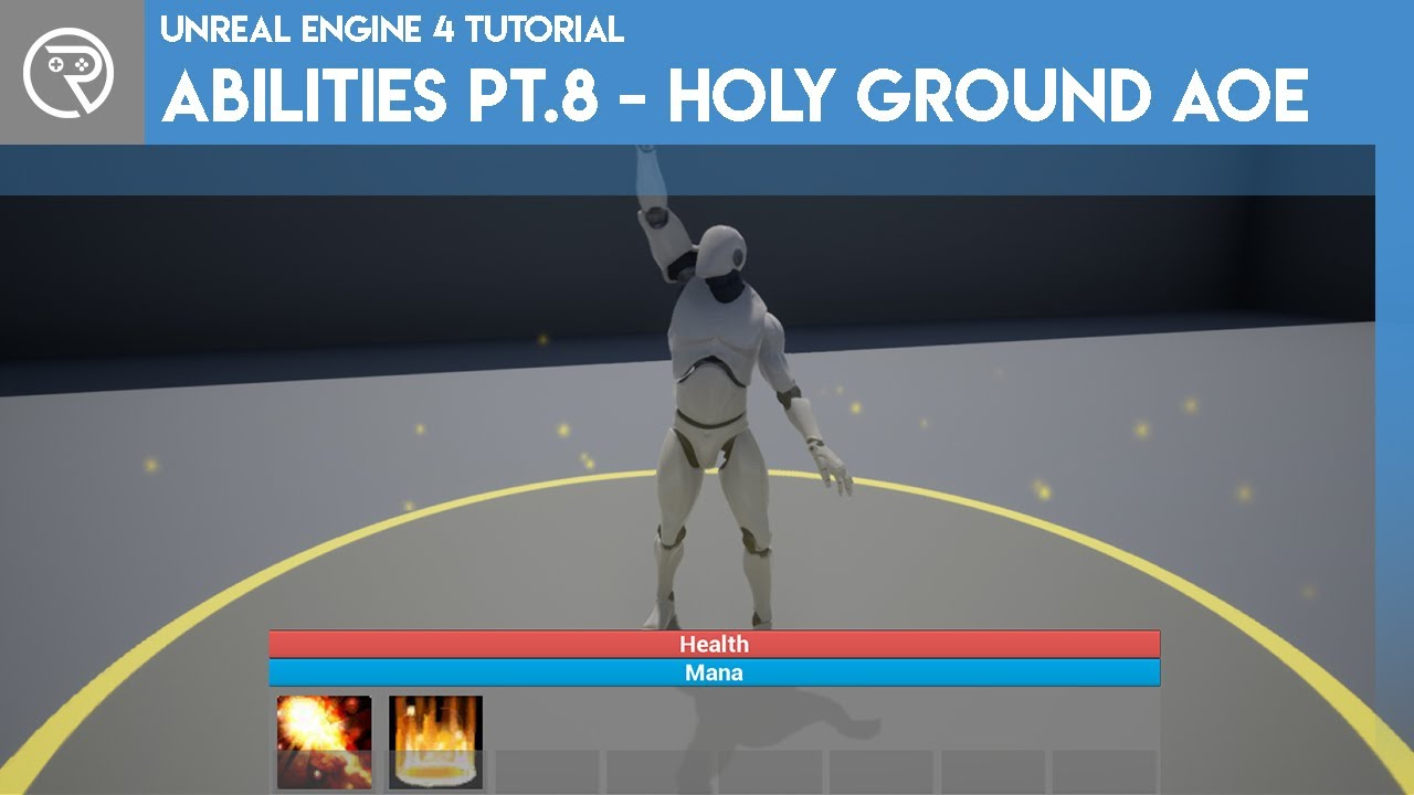 Unreal Engine 4 Tutorial - Ability System Pt.8 - Holy Ground AoE