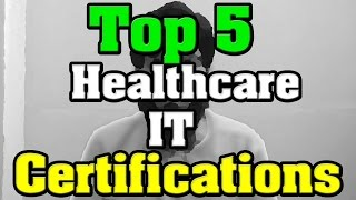 🔻Top 5 Healthcare IT Certifications - Health Information Technology 🔺