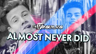 Almost Never Did - The Wonderland