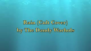 Rain (Cult Cover) - The Dandy Warhols