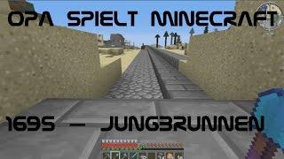 Opa spielt Minecraft 1695 – Jungbrunnen