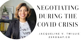 NEGOTIATE THROUGH THE COVID-19 CRISIS