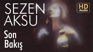 Sezen Aksu   Son Bakış (Official Audio)