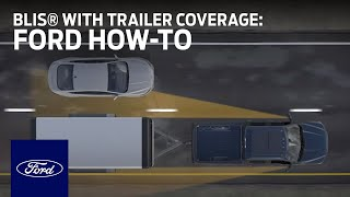 BLIS® with Trailer Coverage and Cross-Traffic Alert | Ford How-To | Ford