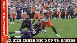 Nick Chubb Mic'd Up vs. Ravens: Extended Cut | Cleveland Browns