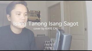 Isang Tanong Isang Sagot - Donna Cruz (KAYE CAL Acoustic Cover)