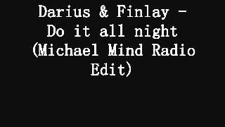 Darius & Finlay - Do it all night (Michael Mind Radio Edit)