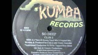Club Z -  So deep(Jazz N Groove Vocal Mix)