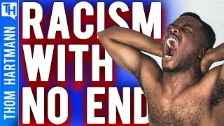 America Can Never Get Rid Of Racism (w/ Joe Madison)