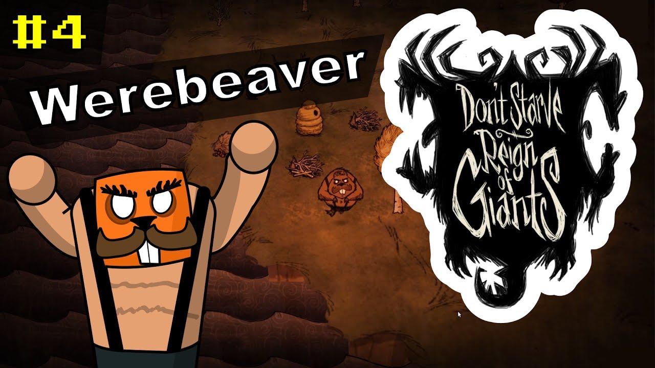 Don't Starve RoG #4 | Werebeaver