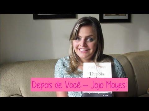 #RESENHA Depois de Você - Jojo Moyes | Fik Dik Blog