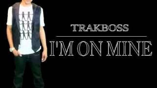 TrakBoss - I'm On Mine