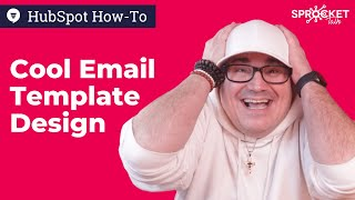 HubSpot Email Templates Tutorial: 5 Ways To Style Your Templates Like A Boss!