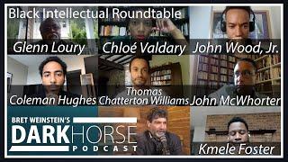 Bret Weinsteins DarkHorse Podcast - Black Intellectual Roundtable