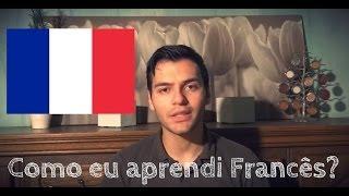 Como eu aprendi Francês?
